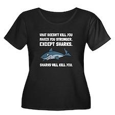 Sharks Will Kill You Plus Size T-Shirt