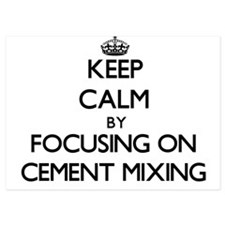 Keep Calm by focusing on Cement Mixing Invitations
