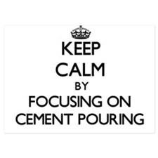 Keep Calm by focusing on Cement Pourin Invitations