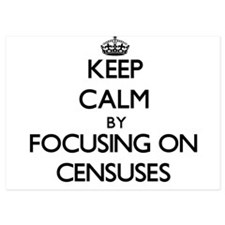 Keep Calm by focusing on Censuses Invitations
