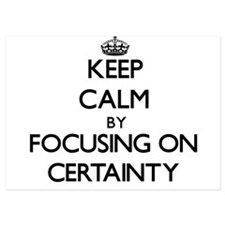 Keep Calm by focusing on Certainty Invitations