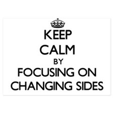Keep Calm by focusing on Changing Side Invitations