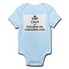 Keep Calm by focusing on Checkered Lives Body Suit