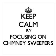 Keep Calm by focusing on Chimney Sweep Invitations