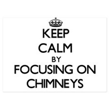 Keep Calm by focusing on Chimneys Invitations