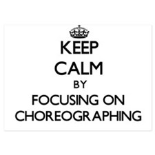 Keep Calm by focusing on Choreographin Invitations