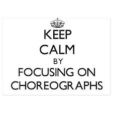 Keep Calm by focusing on Choreographs Invitations