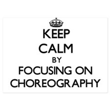 Keep Calm by focusing on Choreography Invitations