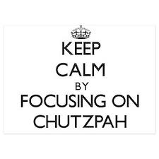 Keep Calm by focusing on Chutzpah Invitations
