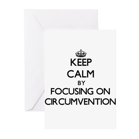 Keep Calm by focusing on Circumvent Greeting Cards