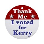 Thank Me: I voted for Kerry (ornament)