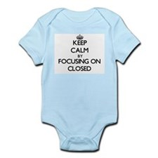 Keep Calm by focusing on Closed Body Suit