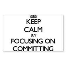 Keep Calm by focusing on Committing Decal