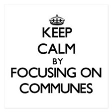 Keep Calm by focusing on Communes Invitations