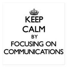 Keep Calm by focusing on Communication Invitations