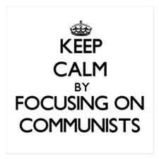Keep Calm by focusing on Communists Invitations