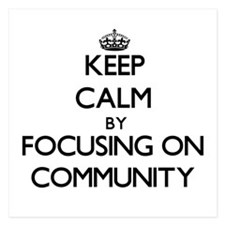 Keep Calm by focusing on Community Invitations