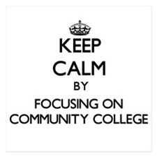 Keep Calm by focusing on Community Col Invitations