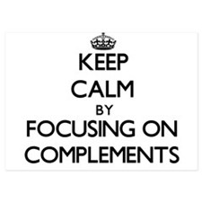 Keep Calm by focusing on Complements Invitations