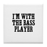I'm with the bass player Tile Coaster