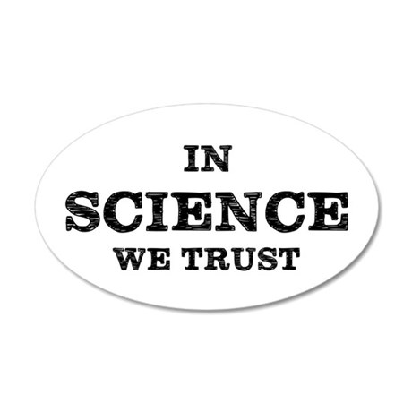 In Science We Trust Wall Decal