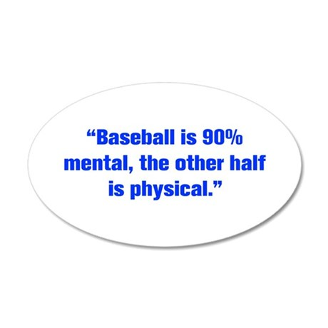 Baseball is 90 mental the other half is physical W