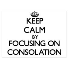 Keep Calm by focusing on Consolation Invitations