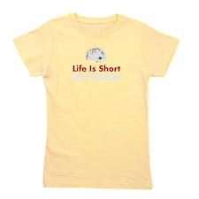 Life Is Short - Bid GAME! Girl's Tee