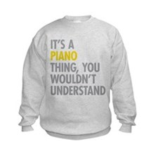 Its A Piano Thing Sweatshirt