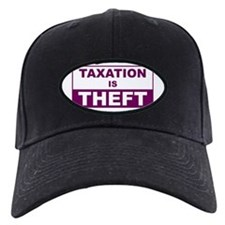 Taxation is Theft Baseball Hat