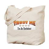 Trust Embalmer Tote Bag