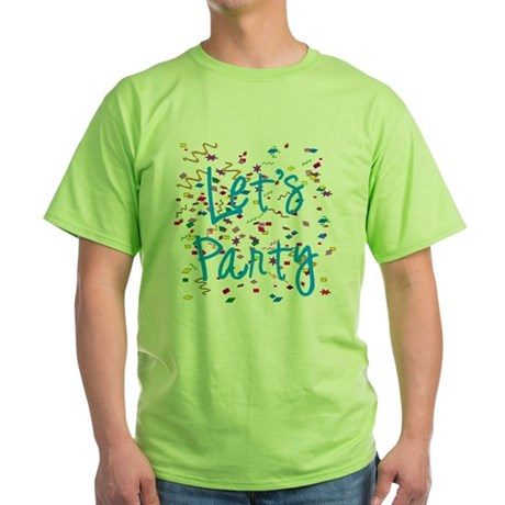 Let's Party Green T-Shirt
