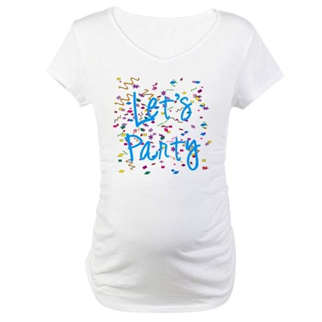 Let's Party Maternity T-Shirt