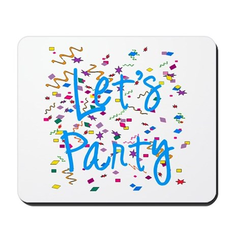Let's Party Mousepad
