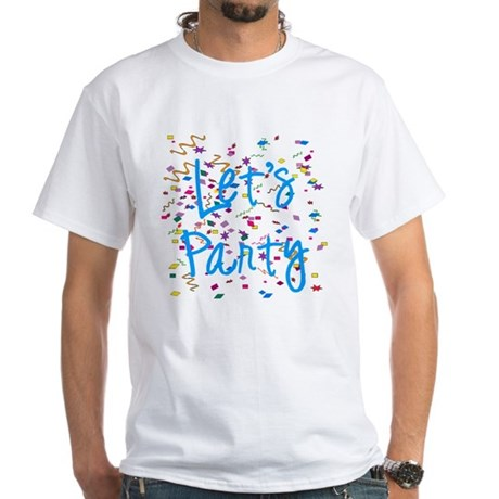Let's Party White T-Shirt