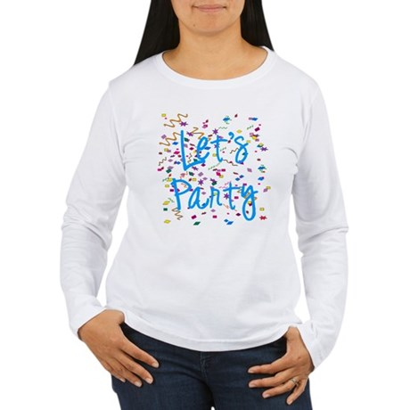 Let's Party Women's Long Sleeve T-Shirt