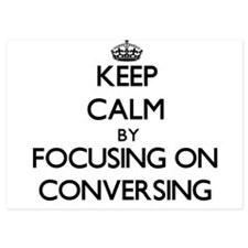 Keep Calm by focusing on Conversing Invitations
