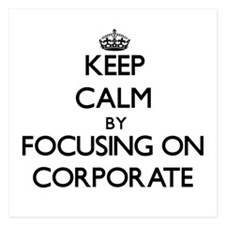 Keep Calm by focusing on Corporate Invitations