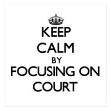 Keep Calm by focusing on Court Invitations
