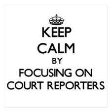 Keep Calm by focusing on Court Reporte Invitations