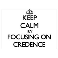 Keep Calm by focusing on Credence Invitations