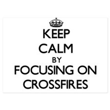 Keep Calm by focusing on Crossfires Invitations