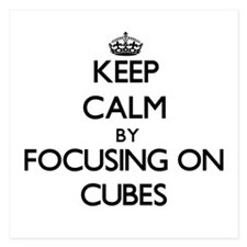 Keep Calm by focusing on Cubes Invitations