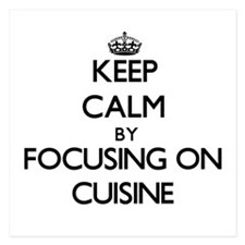 Keep Calm by focusing on Cuisine Invitations