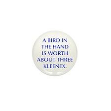 A BIRD IN THE HAND IS WORTH ABOUT THREE KLEENEX Mi