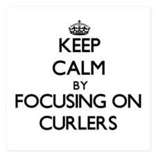 Keep Calm by focusing on Curlers Invitations