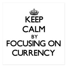 Keep Calm by focusing on Currency Invitations