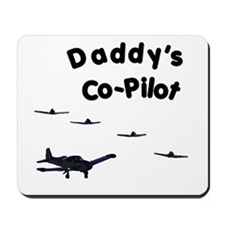 Daddy's Co-Pilot Mousepad