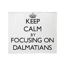 Keep Calm by focusing on Dalmatians Throw Blanket