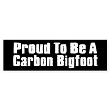 Proud to Be A Carbon Bigfoot black bumper sticker